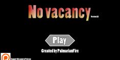 No Vacancy [v 22]